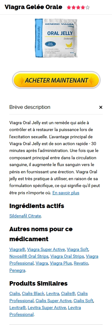 Acheter Du Viagra Oral Jelly 100 mg En France