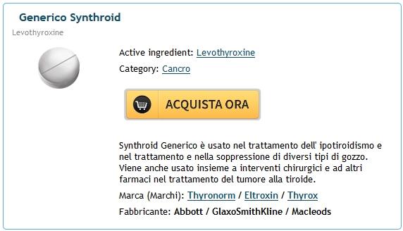 Levothyroxine A Buon Mercato Bologna * Comprare Senza Ricetta * Spediamo con lo SME, Fedex, UPS e Altro
